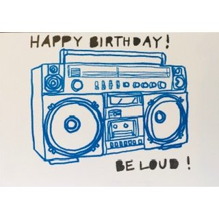Happy Birthday Be Loud