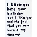 I Know You Hate Your Birthday